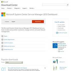 Download details: Microsoft System Center Service Manager 2010 Dashboard