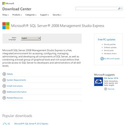 Download details: Microsoft® SQL Server® 2008 Management Studio Express