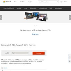 Download Microsoft® SQL Server® 2014 Express from Official Microsoft Download Center
