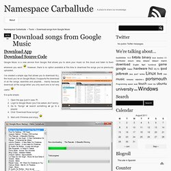 Download songs from Google Music » Namespace Carballude