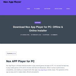 Download Nox App Player Offline Installer & Online Installer on PC!