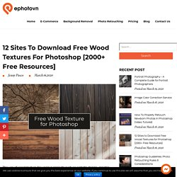 12 Sites to Download Free Wood Textures for Photoshop [900+ Resources]