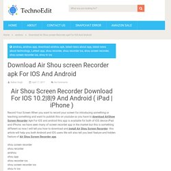 Download Air Shou screen Recorder apk For IOS And Android - TechNoEdit