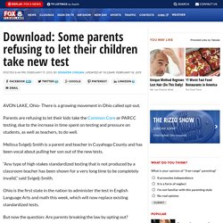 Download: Some parents refusing to let their children take new test