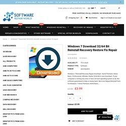 Windows 7 Download 32/64 Bit Reinstall Recovery Restore Fix Repair – Software Repair World