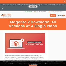 Download Magento 2: All Released Versions At A Single Place