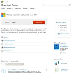 Download details: Virtual Machine Servicing Tool 3.0