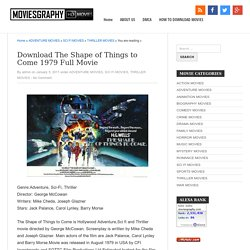 Download The Shape of Things to Come 1979 Full Movie