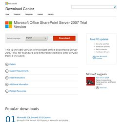 Download details: SharePoint Server 2007 Trial Version
