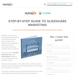 Free Download: The Step-by-Step Guide to SlideShare Marketing