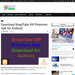 Download SnapTube VIP Premium Apk for Android - TechMint