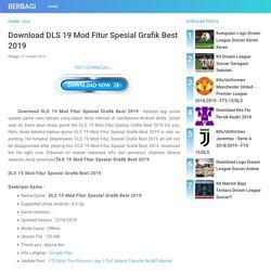 Download DLS 19 Mod Fitur Spesial Grafik Best 2019 - Berbagi