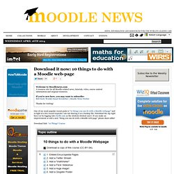 Download it now: 10 things to do with a Moodle web-page