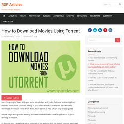 How to Download Movies Using Torrent - RSP Articles