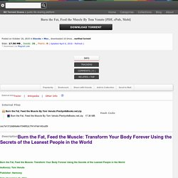 Download Burn the Fat, Feed the Muscle By Tom Venuto [PDF, ePub, Mobi] torrent - BTScene Torrents