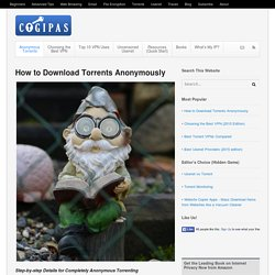 Download torrents anonymously in easy steps