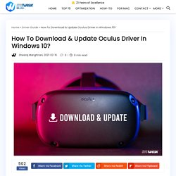 How To Download & Update Oculus Driver In Windows 10?