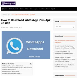 How To Download WhatsApp Plus Apk V8.00 2020 - Tech Gami