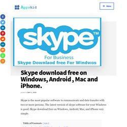 Skype download free on Windows, Android , Mac and iPhone.