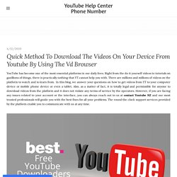 Quick Method To Download The Videos On Your Device From Youtube By Using The Vd Browser