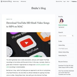 Download YouTube HD Hindi Video Songs to MP4 on MAC - fbtube's blog