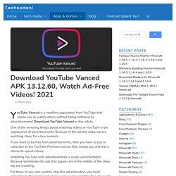 Download YouTube Vanced APK 13.12.60, Watch Ad-Free Videos! 2021 - Technodani
