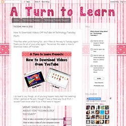 How to Download Videos Off YouTube (A Technology Tuesday Post!)