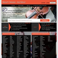 Sheet Music Archive downloadable sheet music plus free classical music score downloads for piano and more.