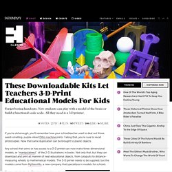 These Downloadable Kits Let Teachers 3-D-Print Educational Models For Kids