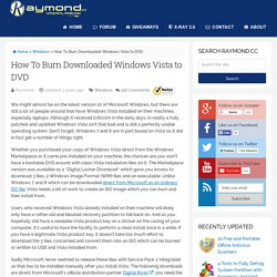 How To Burn Downloaded Windows Vista to DVD