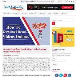 Download Break Videos Online Free