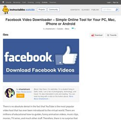 Facebook Video Downloader – Simple Online Tool for Your PC, Mac, IPhone or Android - Instructables
