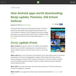 Banjo update, Planwise, Old School Defense - Android app article - Phil Hornshaw