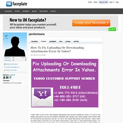 How To Fix Uploading Or Downloading Attachments Error In Yahoo? by janiferlewis
