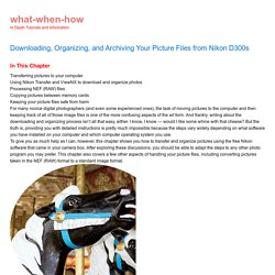 Downloading, Organizing, and Archiving Your Picture Files from Nikon D300s