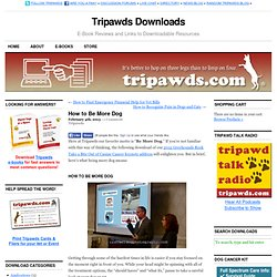 How to Cope with Canine Cancer and Other Be More Dog Keynote Tips » Tripawds Downloads » Download Three Legged Dog Cancer Amputation Help Info Resources