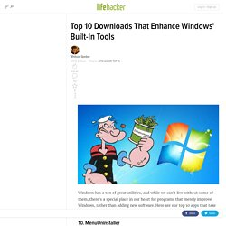 Top 10 Downloads That Enhance Windows' Built-In Tools