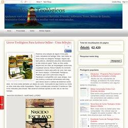 Downloads Teológicos: Livros Teológicos Para Leitura Online - Uma Seleção.