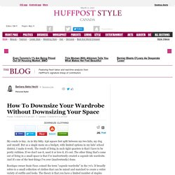 How To Downsize Your Wardrobe Without Downsizing Your Space