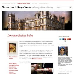 » Downton Recipes Index Downton Abbey Cooks