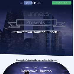 Downtown Houston Tunnels - 5 Things You May Not Have Known