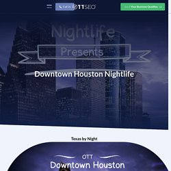 Downtown Houston Nightlife - Discover Some Great Spots We Found