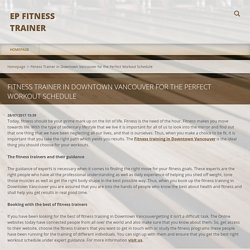 Fitness Trainer in Downtown Vancouver for the Perfect Workout Schedule