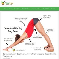 Adho Mukha Svanasana, Steps, Benefits