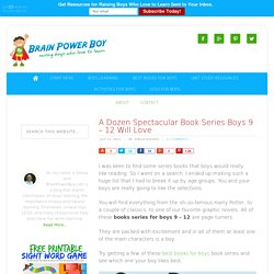 A Dozen Spectacular Book Series for Boys 9 - 12