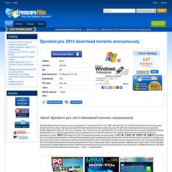 Dprotect pro 2013 download torrents anonymously