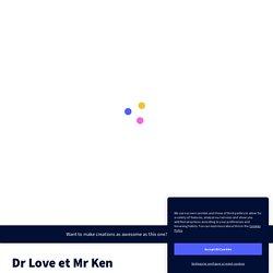Dr Love et Mr Ken