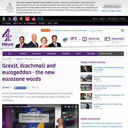 Grexit, drachmail and eurogeddon - the new eurozone words