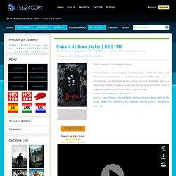 Ver Drácula de Bram Stoker Online Gratis Pelicula HD en Español