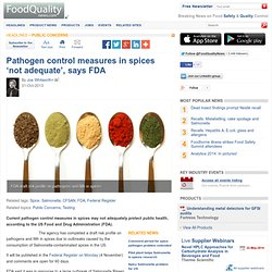FDA draft risk profile on pathogens and filth in spices